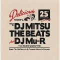 『Delicious Vinyl 25th Anniversary Mix (Japan Edition)』mixed by DJ MITSU THE BEATS&DJ Mu-R(Sound Maneuvers)