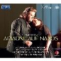 リヒャルト・シュトラウス: 歌劇《ナクソス島のアリアドネ》 Op.60