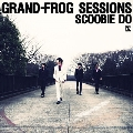 GRAND-FROG SESSIONS (2nd Press)<限定盤>