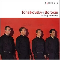 チャイコフスキー&ボロディン:弦楽四重奏曲