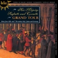 Grand Tour -Music from 16th & 17th Century Italy, Spain, etc