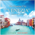 水上都市「ヴェネツィア」~アドリア海の女王: 八木澤教司吹奏楽作品集