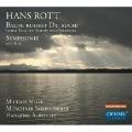 Hans Rott: Balde Ruhest Du Auch! - Lieder-Reise for Baritone and Orchestra, Symphony No.1