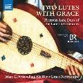 グレースと2台のリュート - 15世紀のリュート二重奏曲
