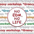 EDM MAXX presents: NO EDM, NO LIFE. -*Groovy workshop. Edition-<タワーレコード限定>