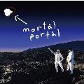 mortal portal e.p. [CD+DVD]<初回限定異次元ポータブル穴つきジャケット仕様>