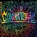 COMINATCHA!! [1CHANCE DISC(DVD)+スペシャルフォトブックレット+三方背BOX]<初回限定盤/初回限定カラーケース(赤色)仕様>