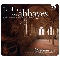 Le Chant des Abbayes - Plain-Chant et Polyphonie Medievale