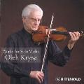 オレグ・クリサ 無伴奏ヴァイオリン作品