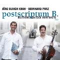 ポストスクリプトゥムB/ベートーヴェン: チェロ・ソナタ 他