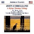 Corigliano: A Dylan Thomas Trilogy / Leonard Slatkin(cond), Nashville Symphony Orchestra, etc