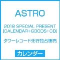 ASTRO 2018 SPECIAL PRESENT [CALENDAR+GOODS+CD]<タワーレコード先行独占販売> Book