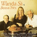 Wanda Sa & Bossa Tres