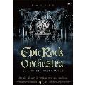 Epic Rock Orchestra at Zepp DiverCity Tokyo [DVD+2CD+フォトブックレット]<完全限定盤>