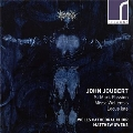 John Joubert: St. Mark Passion, Missa Wellensis, Locus Iste