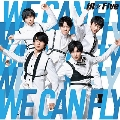 WE CAN FLY [CD+DVD]<初回限定盤>