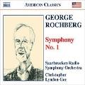 Rochberg: Symphony No.1 / Christopher Lyndon-Gee(cond), Saarbrucken German Radio Philharmonic Orchestra