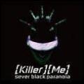 [Killer] [Me]