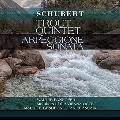 Schubert: Trout Quintet; Arpeggione Sonata