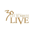 30th Anniversary Lee Sun Hee Live