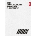 iKON DEBUT CONCERT [SHOWTIME] PHOTOBOOK
