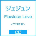 Flawless Love<TYPE B>