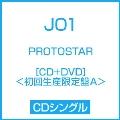 PROTOSTAR [CD+DVD]<初回生産限定盤A>