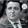 フリッツ・ヴンダーリヒ: 20世紀の音楽集