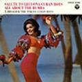 懐しのラテン・レクオナ・キューバン・ボーイズの想い出~ルンバのすべて