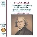 Liszt: Complete Piano Music Vol.25 -Verdi Paraphrases & Transcriptions :Rigoletto/Aida/Il Trovatore/etc:Alexandre Dossin(p)