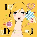I Love DJ 2 Jazzy Cover Mix - Mixed by Takashi Kawate