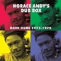 Horace Andy's Dub Box: Rare Dubs 1973-1976<限定盤>