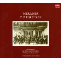 Meraner Curmusik - J.Strauss II, Puccini, Lehar, etc