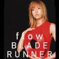 flow/BLADE RUNNER