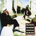 ブラック・マジック・ヴードゥー・カフェ<通常盤>