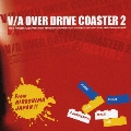 OVER DRIVE COASTER 2