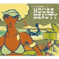 LUIRE presents HOUSE BEAUTY