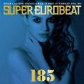 スーパーユーロビート Vol.185