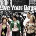 Live Your Days