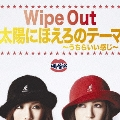 Wipe Out / 太陽にほえろのテーマ [CD+DVD]<初回生産限定盤>