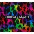GIMMICAL☆IMPACT!!  [CD+DVD]<初回限定盤>