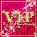 V.I.P. ホット・R&B/ヒップホップ/ダンス・トラックス9
