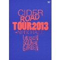 UNISON SQUARE GARDEN TOUR 2013 CIDER ROAD TOUR at NHK HALL 2013.04.10