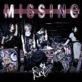 MISSING [CD+DVD]<初回限定盤A>