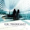 ICE TRACKS Vol.01<生産限定盤>