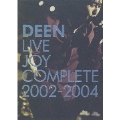DEEN LIVE JOY COMPLETE 2002-2004<初回生産限定盤>