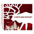 Francfranc presents CHRISTMAS FANTASY