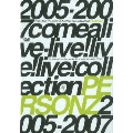 2005-2007 comealive-live!live!live! Collection