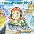 J-WAVE LIVE 2000+ BEST