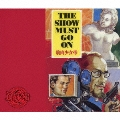 THE SHOW MUST GO ON [CD+DVD]<初回限定盤>